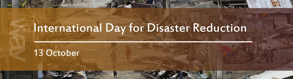 INTERNATIONAL DAY FOR DISASTER REDUCTION